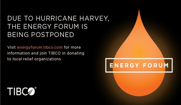 rsz energy forum postponed 1200x630 facebook TIBCO Stands with Texas: Supporting Relief Efforts for Hurricane Harvey